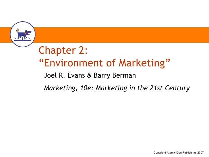 "Chapter 2: ""Environment of Marketing"" Joel R. Evans  &  Barry Berman Marketing, 10e: Marketing in the 21st Century"