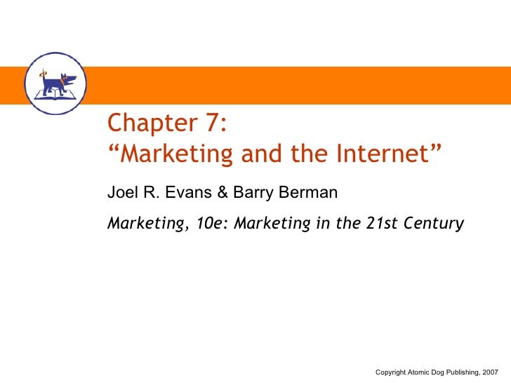 "Chapter 7: ""Marketing and the Internet"" Joel R. Evans & Barry Berman Marketing, 10e: Marketing in the 21st Century"