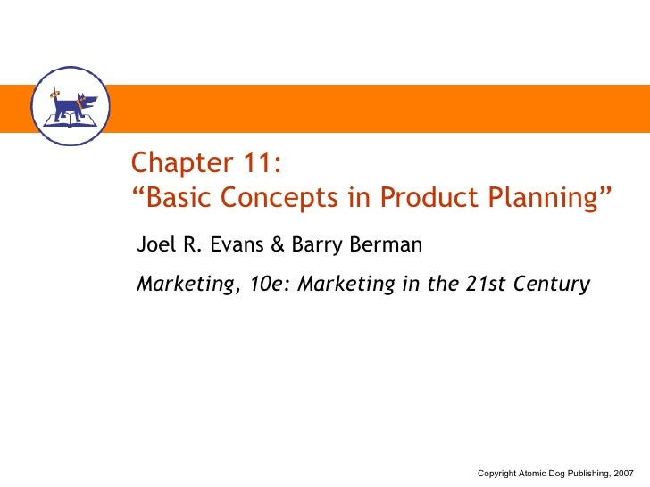 """Chapter 11: """"Basic Concepts in Product Planning"""" Joel R. Evans  &  Barry Berman Marketing, 10e: Marketing in the 21st Cent..."""