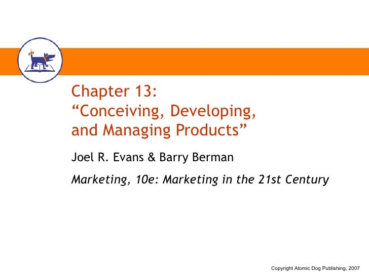 """Chapter 13: """"Conceiving, Developing,  and Managing Products"""" Joel R. Evans  &  Barry Berman Marketing, 10e: Marketing in t..."""