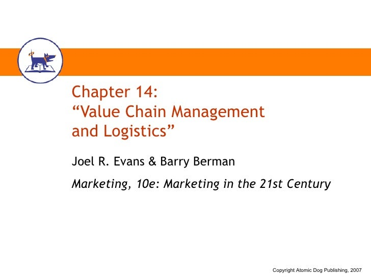"Chapter 14: ""Value Chain Management  and Logistics"" Joel R. Evans  &  Barry Berman Marketing, 10e: Marketing in the 21st C..."