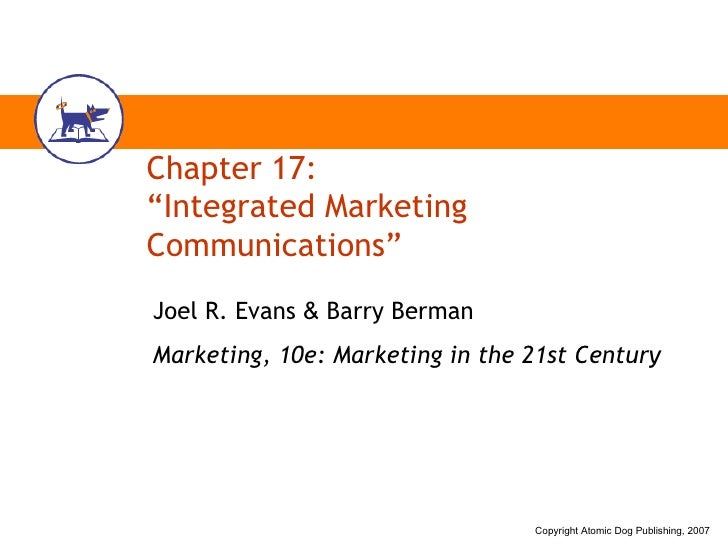 "Chapter 17: ""Integrated Marketing Communications"" Joel R. Evans  &  Barry Berman Marketing, 10e: Marketing in the 21st Cen..."