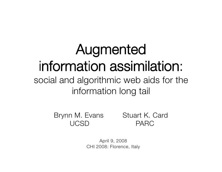 Augmented !  information assimilation:! social and algorithmic web aids for the           information long tail       Bryn...