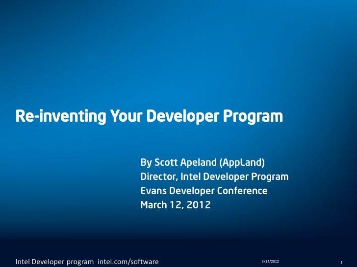 Re-inventing Your Developer Program                                    By Scott Apeland (AppLand)                         ...