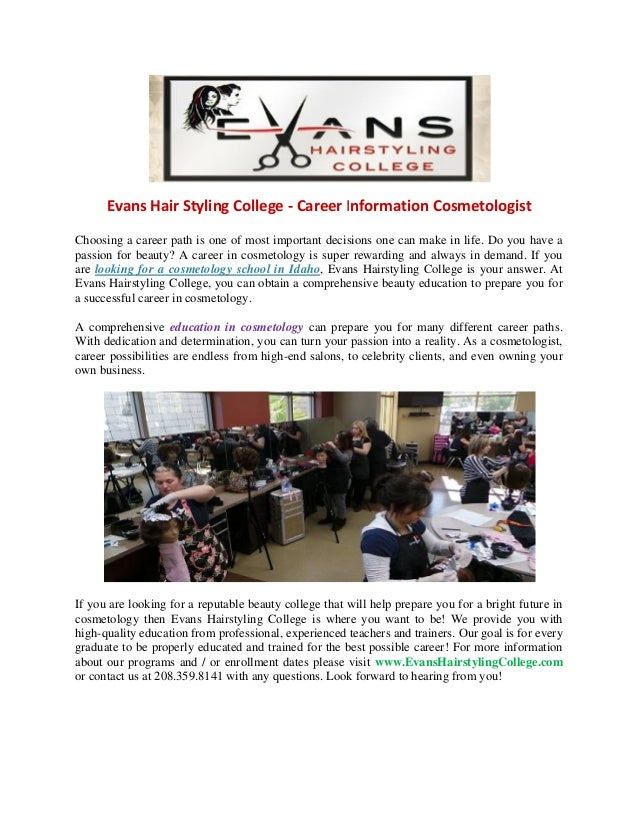 Evans Hairstyling College deals for you at evans hairstyling college in rexburg id coupon evans hairstyling college Evans Hair Styling College Career Information Cosmetologist Choosing A Career Path Is One Of Most