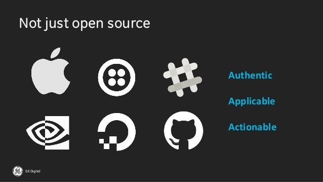 GE Digital Not just open source Authentic Applicable Actionable