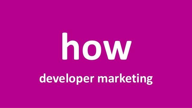 April 9, 2018Presentation Title22 how developer marketing