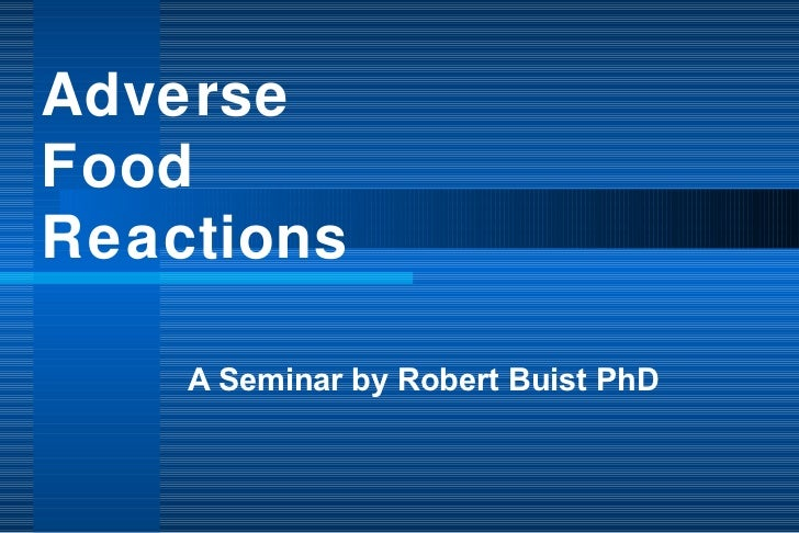 Adverse  Food  Reactions A Seminar by Robert Buist PhD