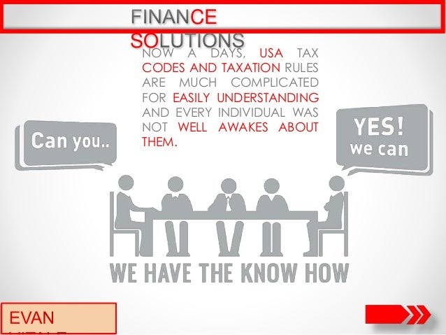 NOW A DAYS, USA TAX CODES AND TAXATION RULES ARE MUCH COMPLICATED FOR EASILY UNDERSTANDING AND EVERY INDIVIDUAL WAS NOT WE...