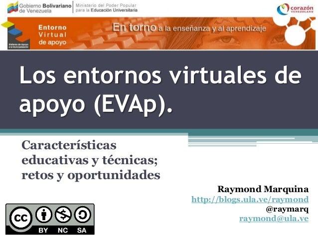 Los entornos virtuales deapoyo (EVAp).Característicaseducativas y técnicas;retos y oportunidades                          ...