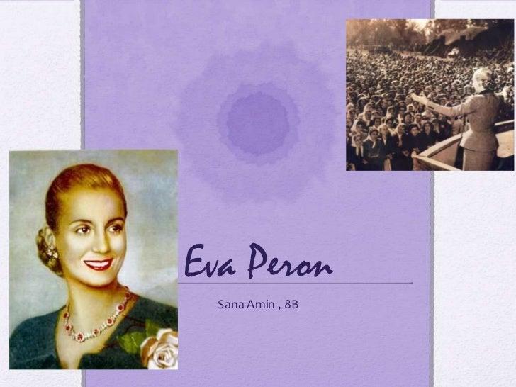 Eva Peron<br />Sana Amin , 8B<br />