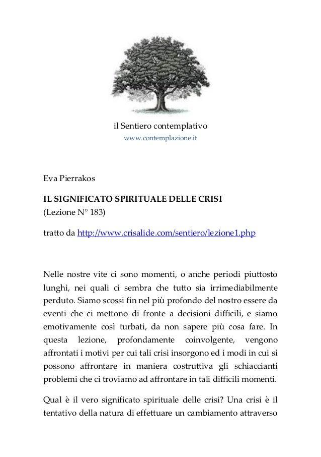 il Sentiero contemplativo                       www.contemplazione.itEva PierrakosIL SIGNIFICATO SPIRITUALE DELLE CRISI(Le...