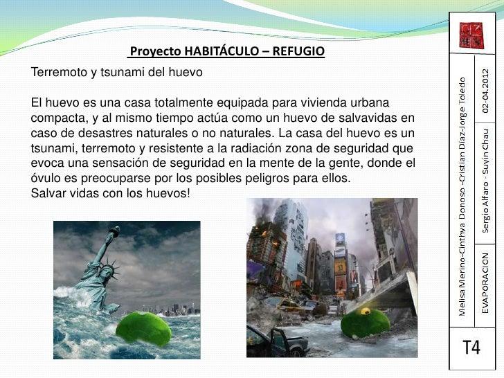 Proyecto HABITÁCULO – REFUGIOTerremoto y tsunami del huevoEl huevo es una casa totalmente equipada para vivienda urbanacom...