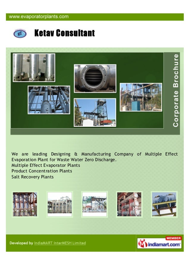 We are one of the leading Designing,Manufacturing of the Multiple EffectEvaporation Plant for Waste Up to Zero Discharge.M...