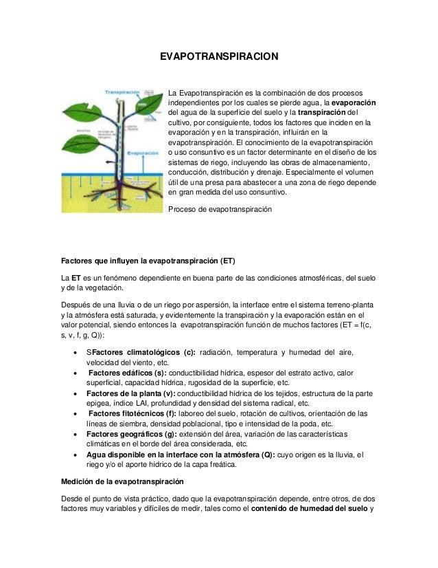 EVAPOTRANSPIRACION La Evapotranspiración es la combinación de dos procesos independientes por los cuales se pierde agua, l...