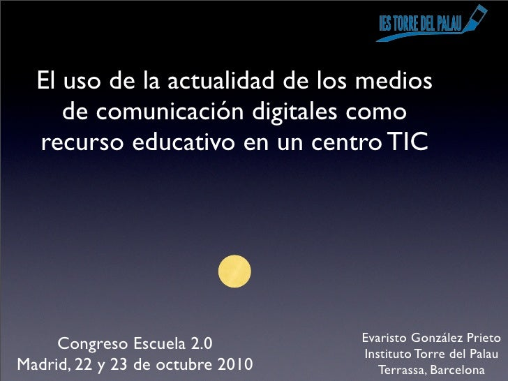 El uso de la actualidad de los medios     de comunicación digitales como  recurso educativo en un centro TIC              ...