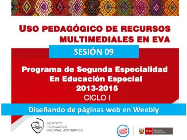 SESIÓN 09  Diseñando de páginas web en Weebly