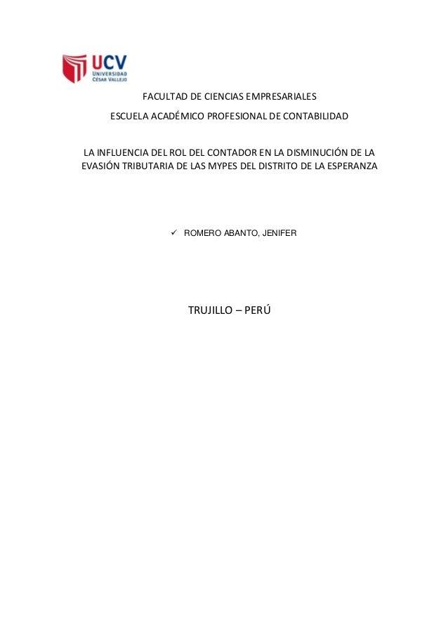 FACULTAD DE CIENCIAS EMPRESARIALES ESCUELA ACADÉMICO PROFESIONAL DE CONTABILIDAD LA INFLUENCIA DEL ROL DEL CONTADOR EN LA ...