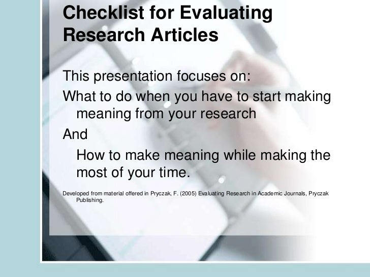 Checklist for Evaluating Research Articles<br />This presentation focuses on:<br />What to do when you have to start makin...
