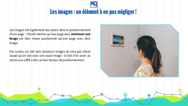 Les images : un élément à ne pas négliger ! Les images ont également leur place dans le positionnement d'une page : l'étud...