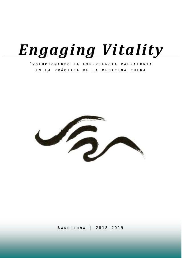 Evolucionando la experiencia palpatoria en la pr�ctica de la medicina china Engaging Vitality Barcelona | 2018-2019