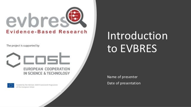 Introduction to EVBRES Name of presenter Date of presentation