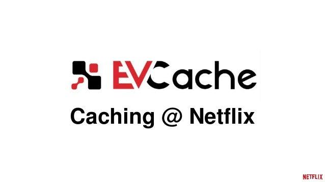 Caching @ Netflix