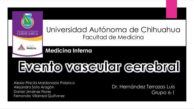 Universidad Autónoma de Chihuahua Facultad de Medicina Alexia Priscila Maldonado Polanco Alejandra Soto Aragón Daniel Jimé...