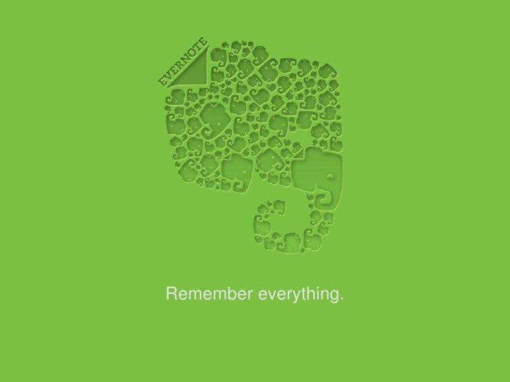 Remember everything.<br />