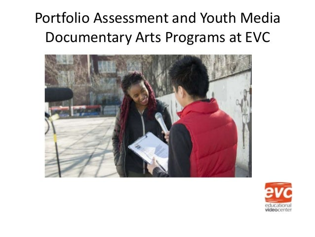 Portfolio Assessment and Youth Media Documentary Arts Programs at EVC