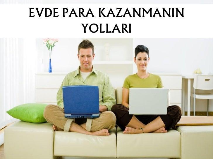 EVDE PARA KAZANMANIN       YOLLARI