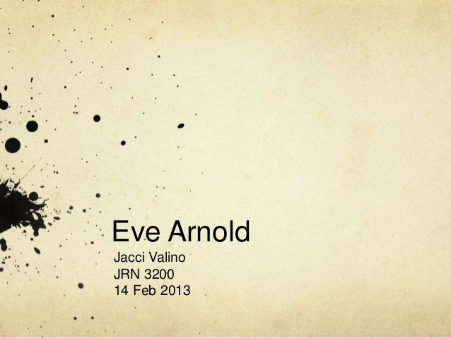 Eve ArnoldJacci ValinoJRN 320014 Feb 2013
