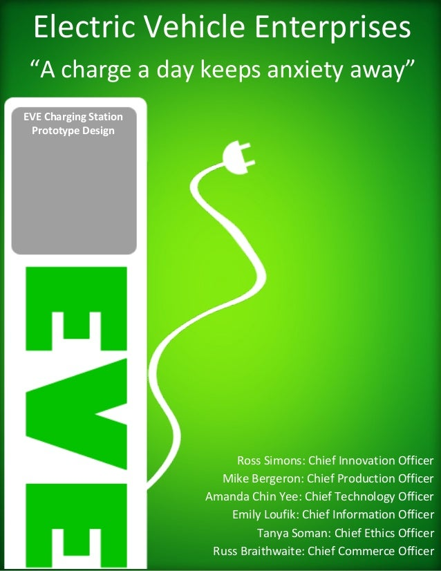 """Electric Vehicle Enterprises """"A charge a day keeps anxiety away""""EVE Charging Station Prototype Design                     ..."""