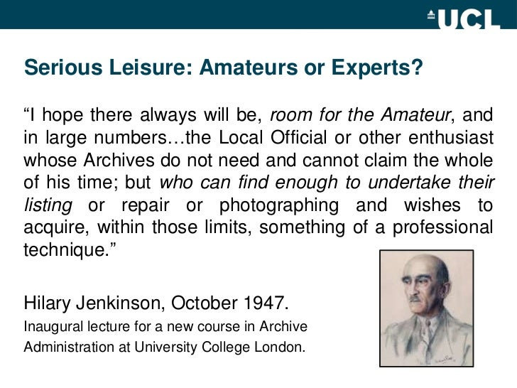"""Serious Leisure: Amateurs or Experts?<br />""""I hope there always will be, room for the Amateur, and in large numbers…the Lo..."""