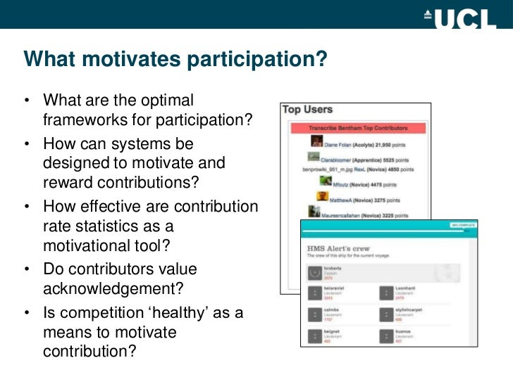 What motivates participation?<br />What are the optimal frameworks for participation?  <br />How can systems be designed t...