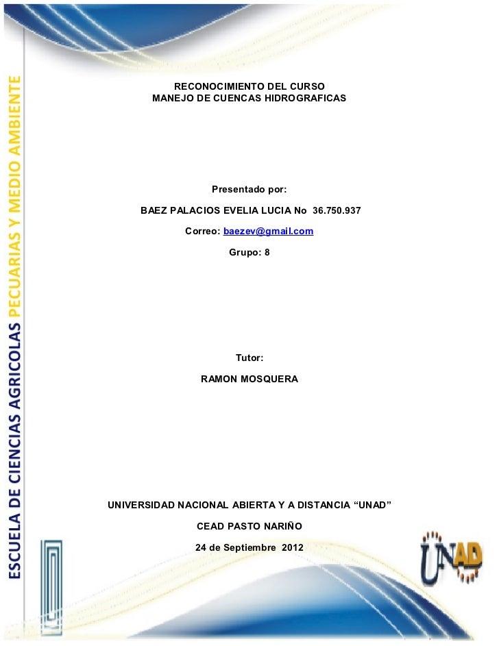 RECONOCIMIENTO DEL CURSO       MANEJO DE CUENCAS HIDROGRAFICAS                  Presentado por:     BAEZ PALACIOS EVELIA L...