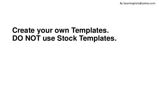 Ppt powerpoint guideline 14 create your own templates do not use toneelgroepblik Choice Image