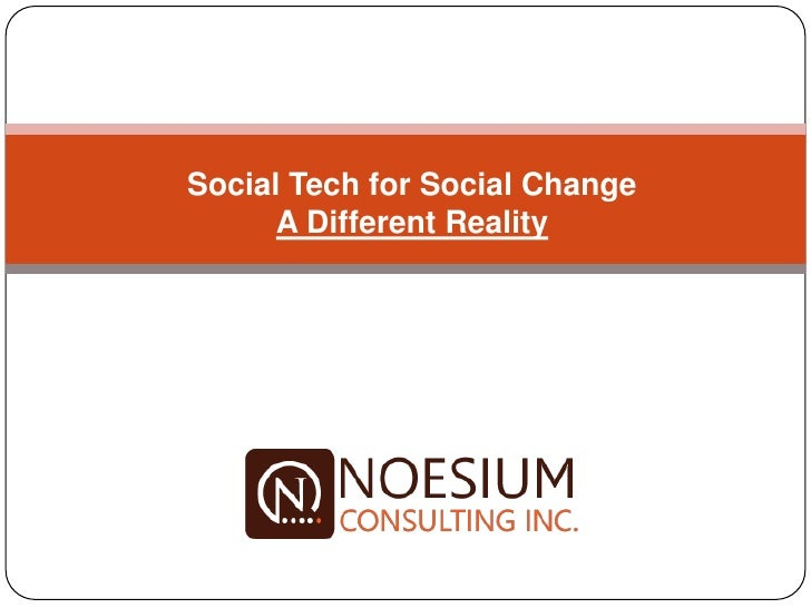 Social Tech for Social Change       A Different Reality            Evelyn So