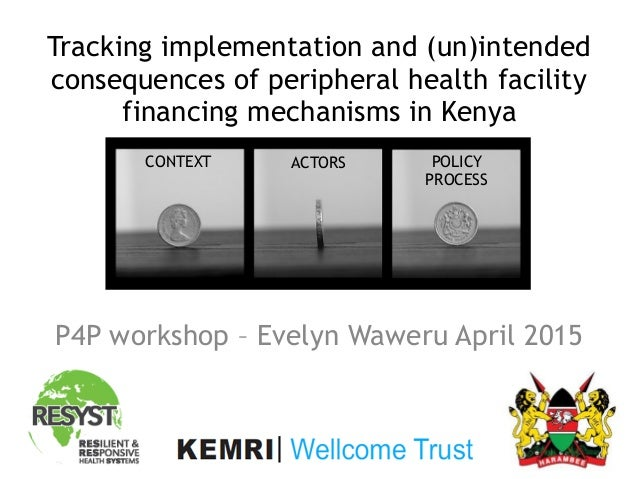Tracking implementation and (un)intended consequences of peripheral health facility financing mechanisms in Kenya P4P wor...