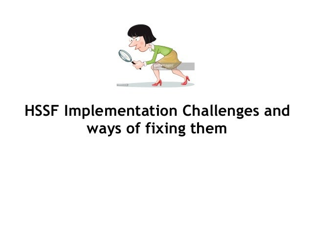 HSSF Implementation Challenges and ways of fixing them