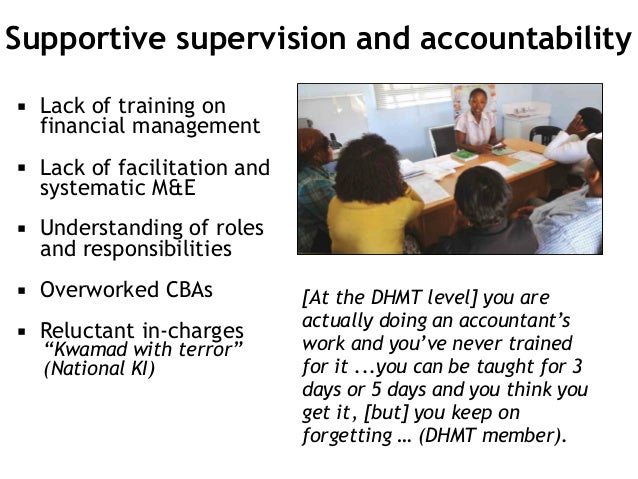 Supportive supervision and accountability ▪ Lack of training on financial management ▪ Lack of facilitation and systematic...