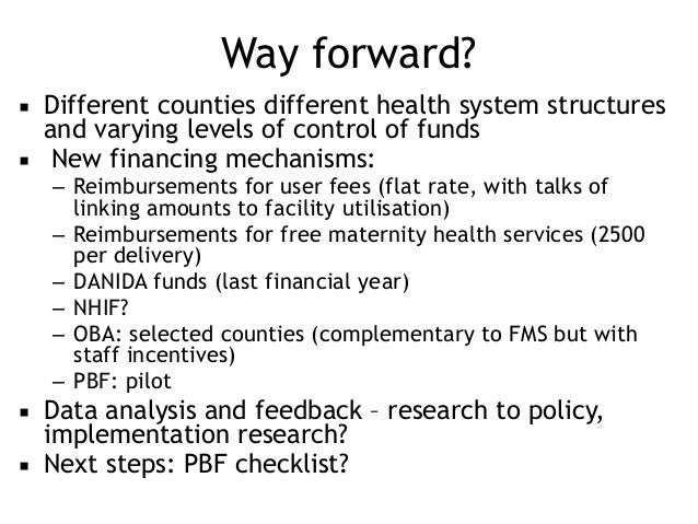 Way forward? ▪ Different counties different health system structures and varying levels of control of funds ▪ New financin...