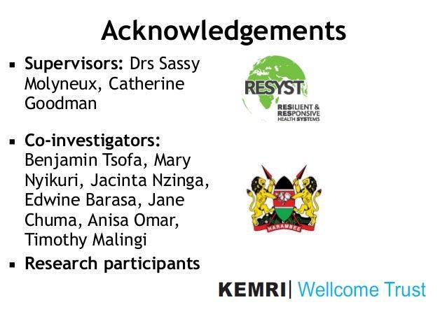 Acknowledgements ▪ Supervisors: Drs Sassy Molyneux, Catherine Goodman ▪ Co-investigators: Benjamin Tsofa, Mary Nyikuri, Ja...