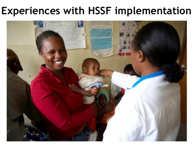 Experiences with HSSF implementation