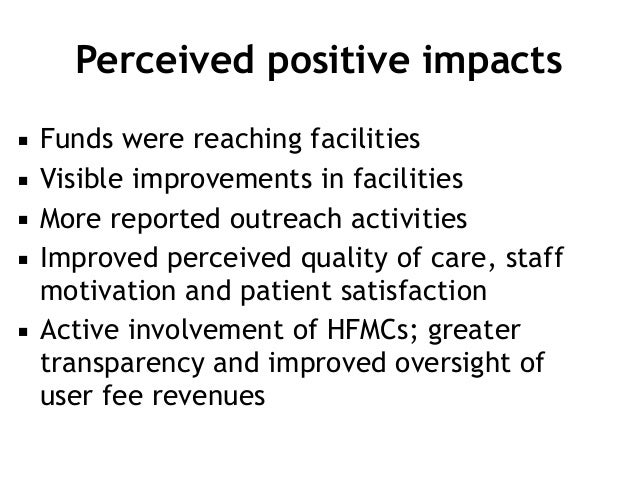 ▪ Funds were reaching facilities ▪ Visible improvements in facilities ▪ More reported outreach activities ▪ Improved perce...