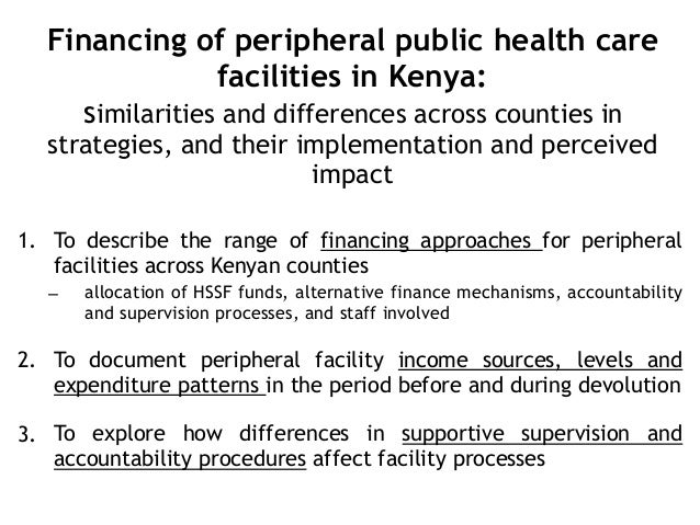 Financing of peripheral public health care facilities in Kenya:  similarities and differences across counties in strategi...
