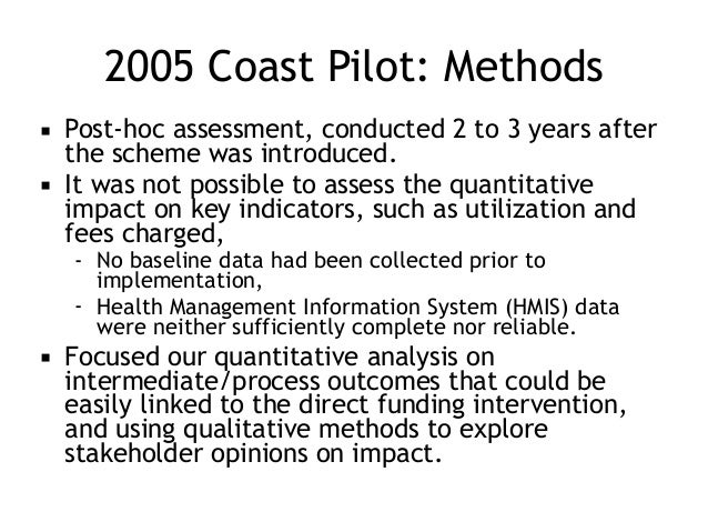 2005 Coast Pilot: Methods ▪ Post-hoc assessment, conducted 2 to 3 years after the scheme was introduced. ▪ It was not poss...