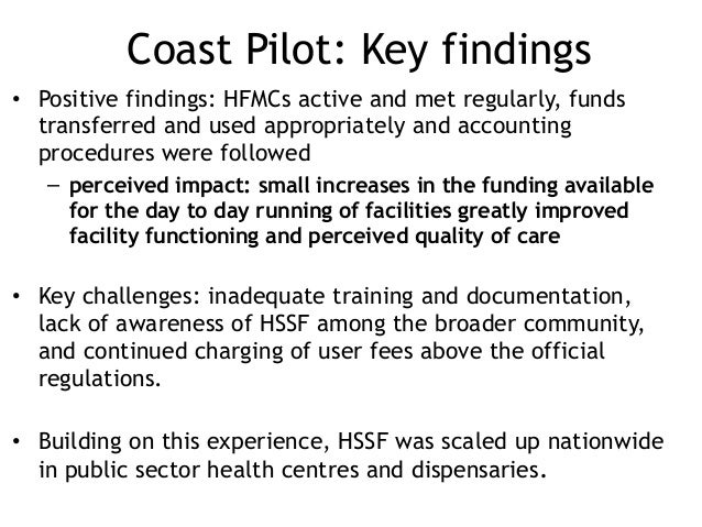 Coast Pilot: Key findings • Positive findings: HFMCs active and met regularly, funds transferred and used appropriately an...