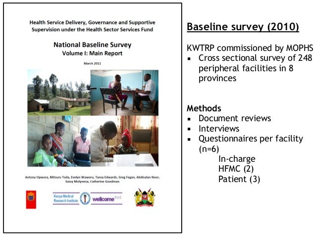 Baseline survey (2010) KWTRP commissioned by MOPHS ▪ Cross sectional survey of 248 peripheral facilities in 8 provinces Me...