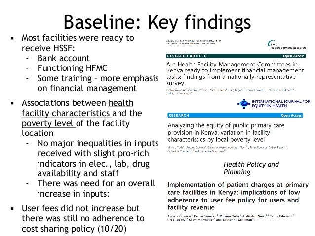 Baseline: Key findings ▪ Most facilities were ready to receive HSSF: - Bank account - Functioning HFMC - Some training – m...